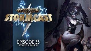 StormCast - Episode 35: Seeking Slaanesh