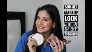 NO FOUNDATION | EVERYDAY MAKEUP LOOK | FOR SUMMERS | SHIVSHAKTI SACHDEV.