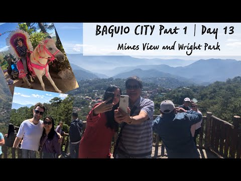 BAGUIO CITY PART 1 | DAY 13 | MINES VIEW PARK, WRIGHT PARK, SESSION RD