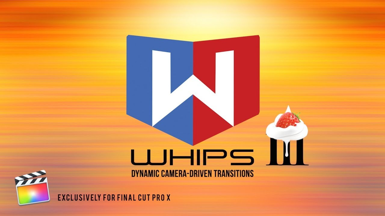 Whips 3.0 Camera Driven Transitions for Final Cut Pro