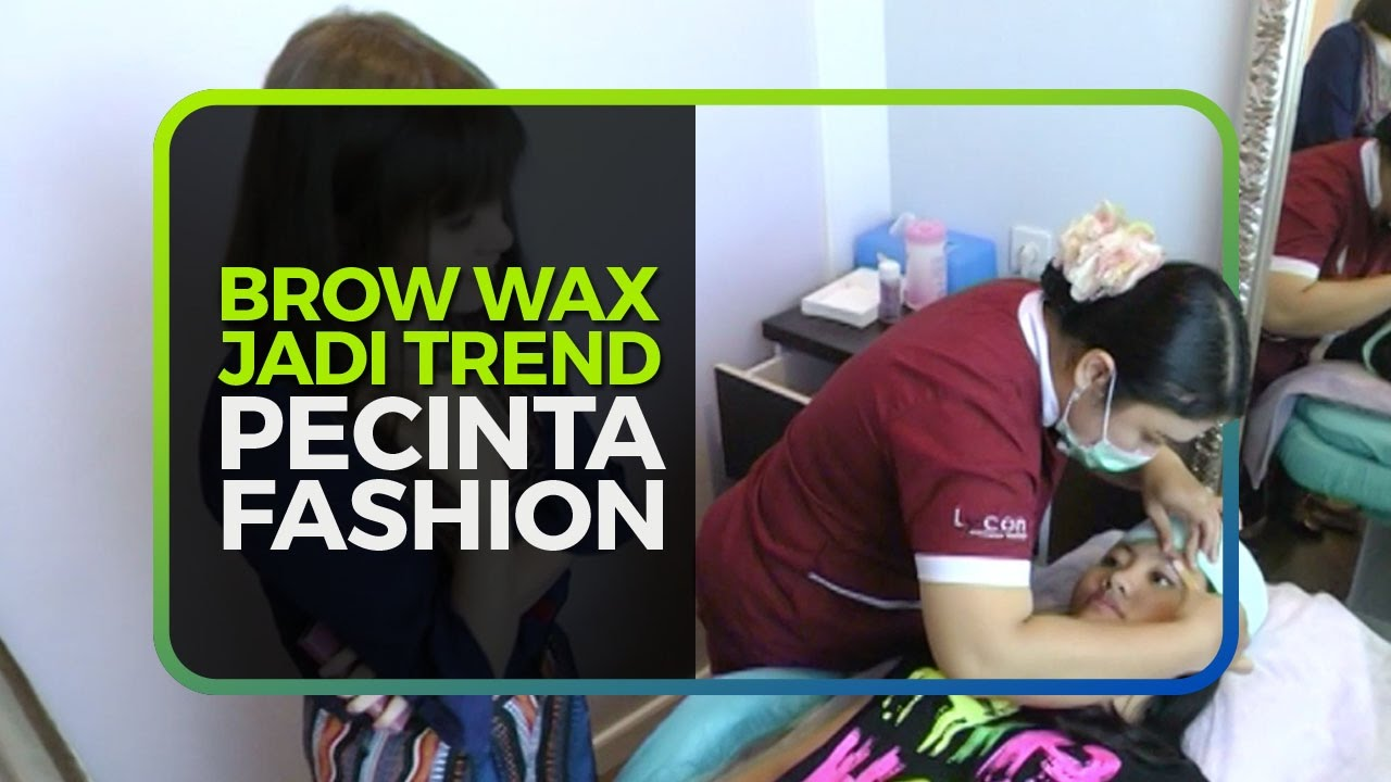 BROW WAX JADI TREND PECINTA FASHION