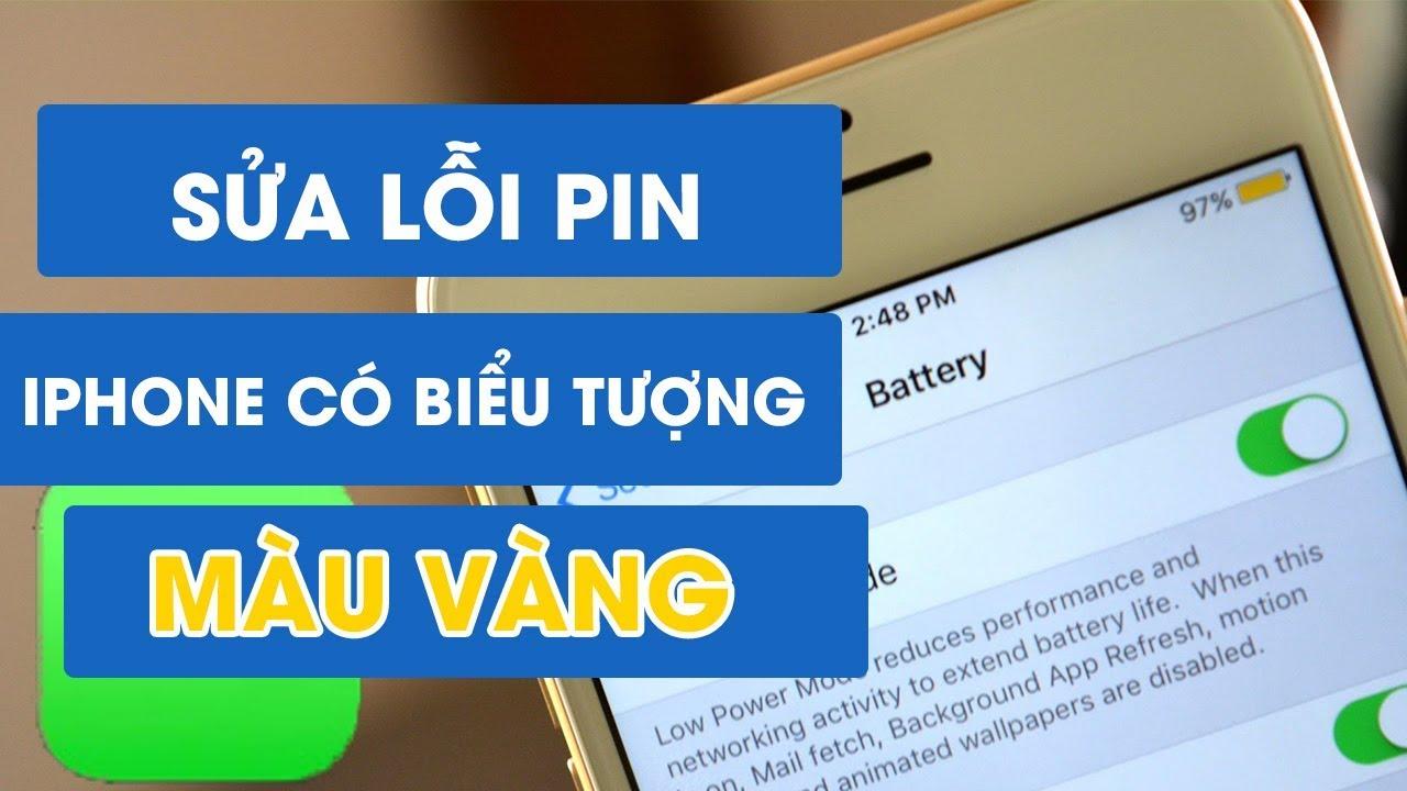 Tại sao biểu tượng PIN IPHONE MÀU VÀNG, cách sửa thế nào