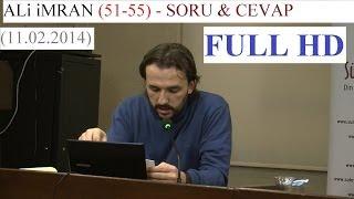 ALi iMRAN (51-55) SORU & CEVAP (11.02.2014)