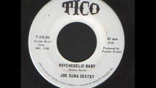 Joe Cuba Sextet - Psychedelic Baby - My Man Speedy - Latin.wmv