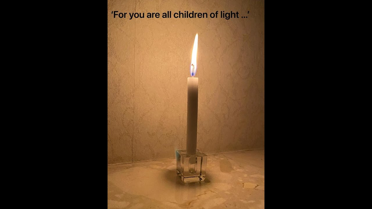 For you are children of light