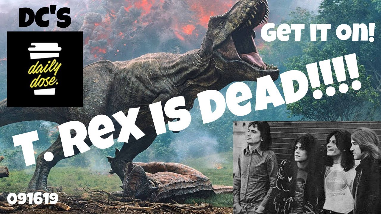 T Rex is DEAD! 091619 - YouTube