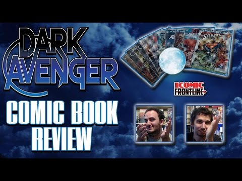 The Dark Avenger Comic Book Review: Episode 386