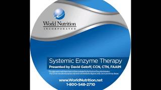 Systemic Enzyme Therapy, Presented by David Getoff