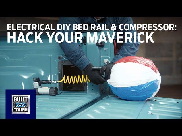 Hack Your Maverick: Electrical DIY Bed Rail Lighting & Air Compressor | Ford