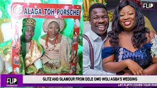 GLITZ AND GLAMOUR FROM DELE OMO WOLI AGBA39S WEDDING