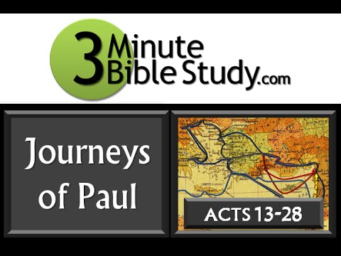 3 Minute Bible Study: Journeys Of Paul (Acts 13-28)
