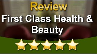 First Class Health & Beauty USA          Amazing           5 Star Review by Sabine