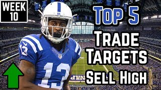 Top 5 Players To Sell High On - 2018 Fantasy Football Trade Targets - Week 10