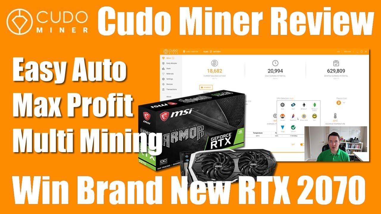 Cudo Miner Review - The One Click Auto Max Profit Crypto Miner - Win a RTX  2070