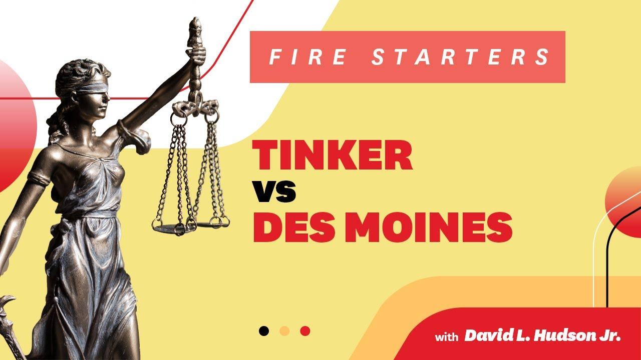 FIRE Starters: Tinker v  Des Moines Independent Community School District