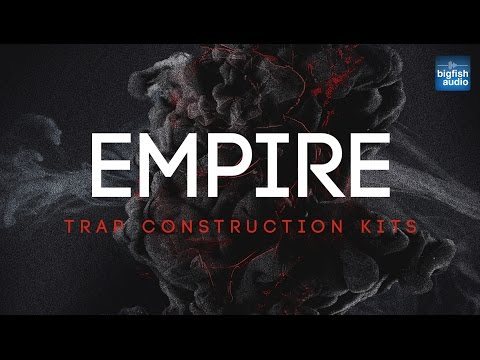 Big Fish Audio presents... Empire: Trap Construction Kits