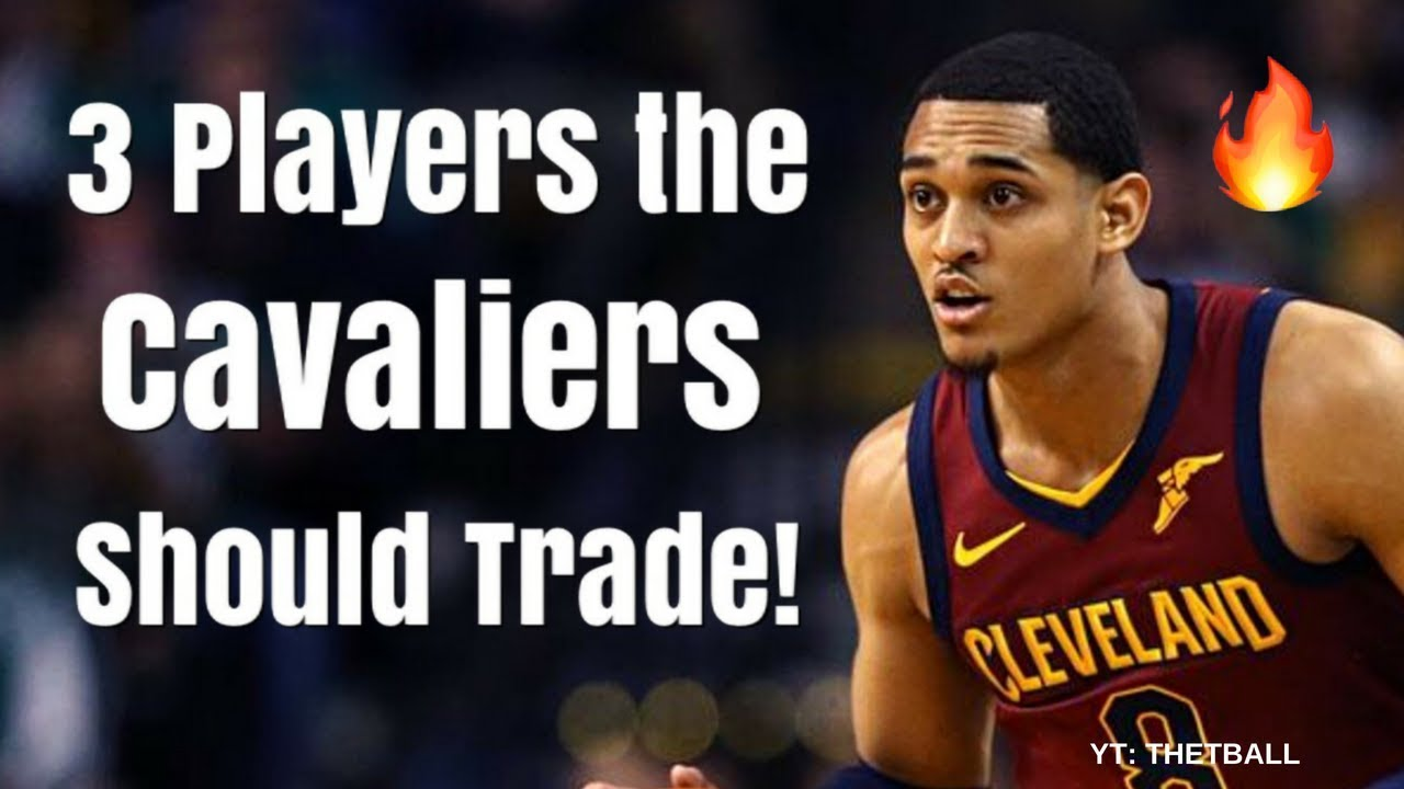 582e32fbcd8 3 Players the Cleveland Cavaliers MUST TRADE This Offseason | Jordan  Clarkson & LeBron James Gone?