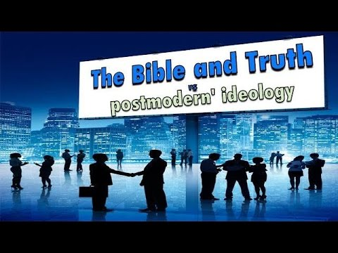 Post- modernism or Christianity - you can