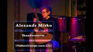 Alexandr Misko Thunderstorm Гроза LIVE MusicalTechnologies Armavir 22 10 17