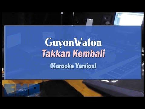 GuyonWaton - Takkan Kembali (KARAOKE TANPA VOCAL)