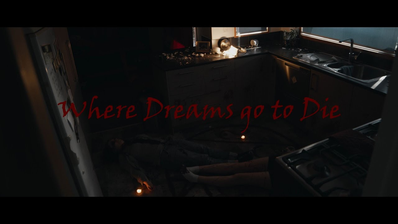 Where Dreams go to Die (Director, Composer, 2019)