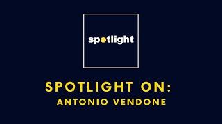 Spotlight on Antonio Vendone