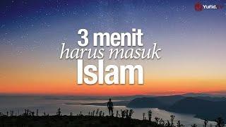 Ceramah Singkat: 3 Menit Harus Masuk Islam - Ustadz Ahmad Zainuddin, Lc.