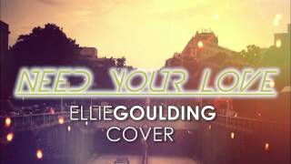 I Need Your Love (Rock Version) feat. Gwen Jenkins and Taylor Wyscarver (Ellie Goulding Cover) Audio