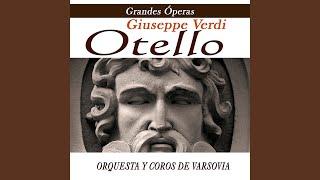 """Acto I Otello """"Una Vela Una Vela"""" - Verdi"""