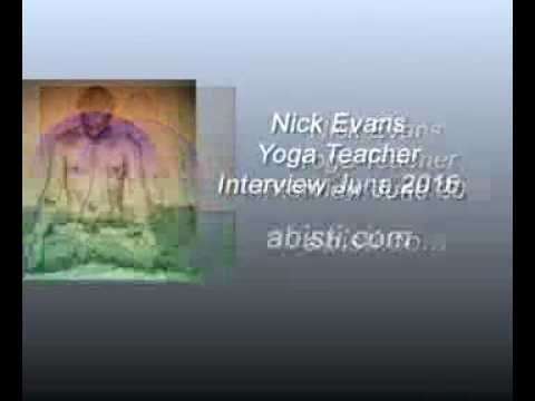 Nick Evans Yoga Teacher Interview 2016