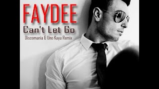 Faydee - Can't Let Go (Discomania & Uno Kaya Remix) 2015 mp3