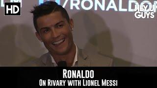 Cristiano ronaldo on his rivalry with lionel messi (ronaldo movie)