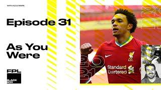 FPL BlackBox – Episode 31 – As You Were | Fantasy Premier League 2020/2021 GW33