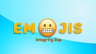 Emojis- Part 3: Integrity Gaps | Cory Sondrol | 1/17/2021