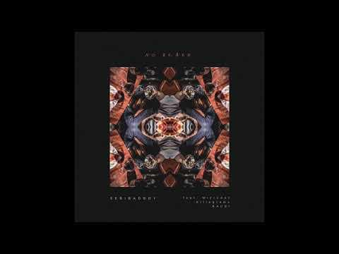 SEBIBADBOY - No Brake (feat. Microdot & Killagramz & RAUDI)