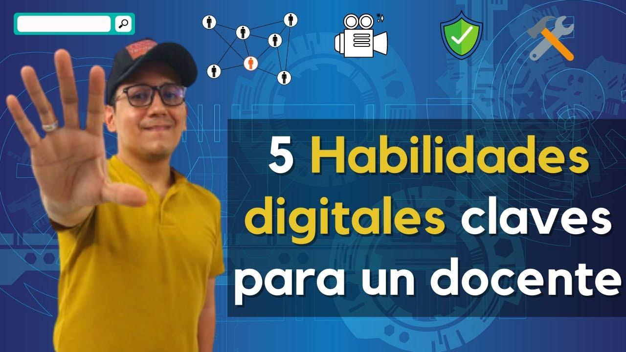5 habilidades digitales claves para un docente