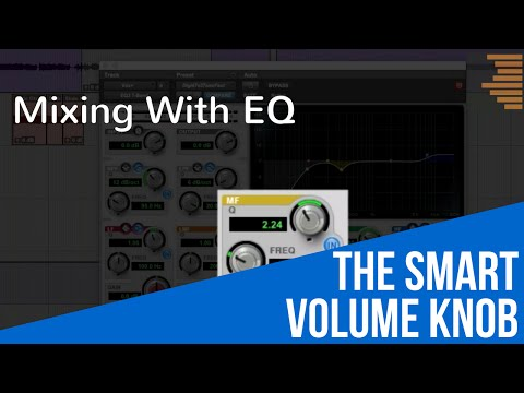 Mixing With EQ – The Smart Volume Knob – TheRecordingRevolution.com