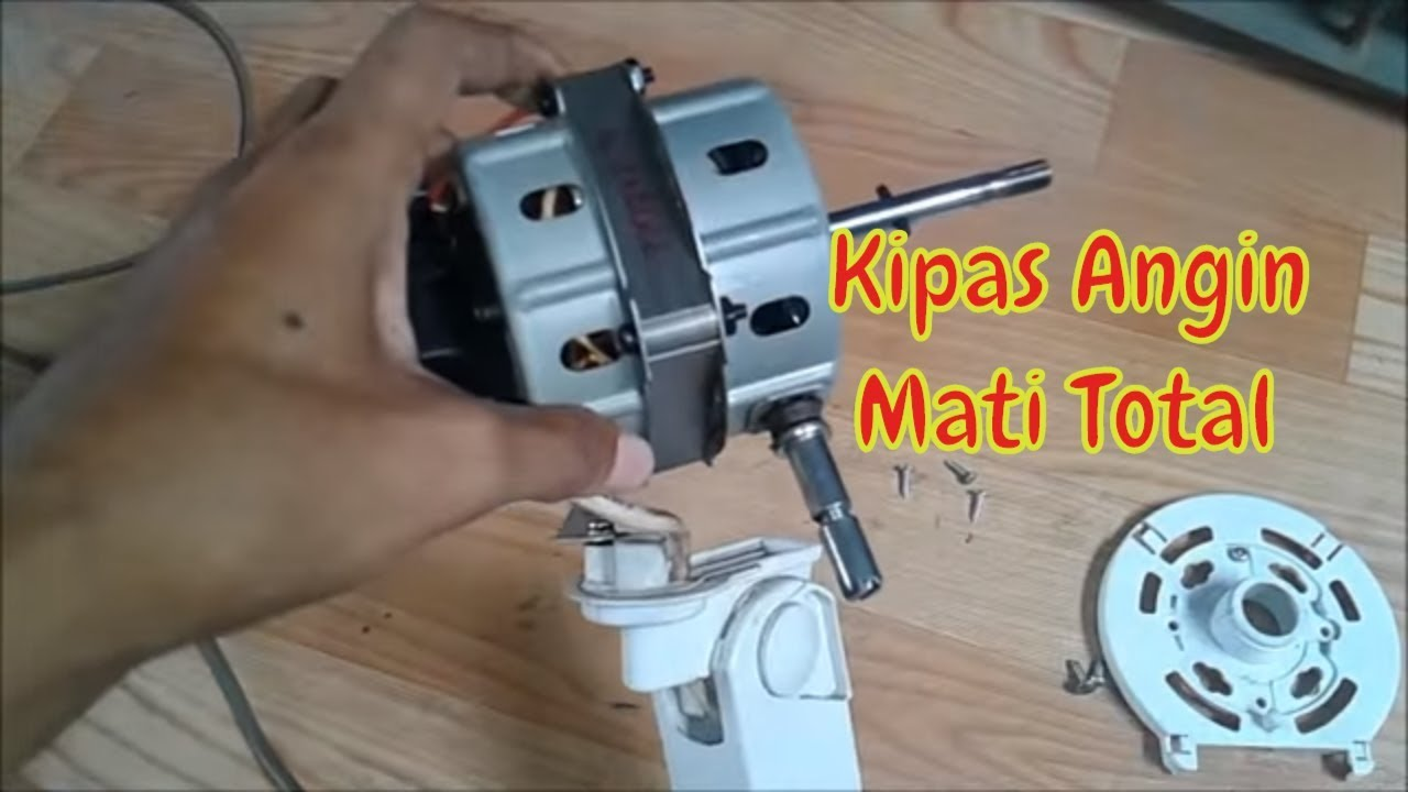 Cara Memperbaiki Kipas Angin Mati Total Youtube