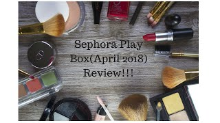 Sephora Play Subscription Box (April 2018) Unboxing| Full Product Details and Review!!! thumbnail