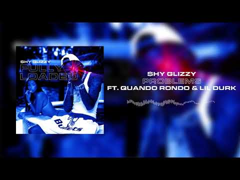 Shy Glizzy - Problems (ft. Quando Rondo & Lil Durk) [Official Audio]