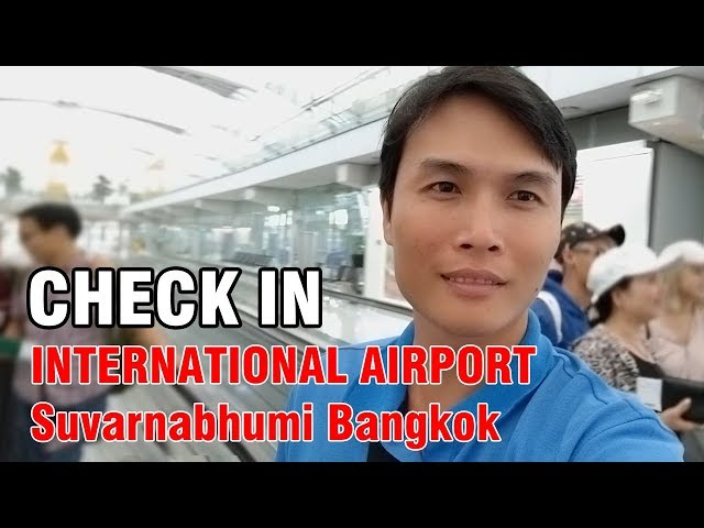 CHECK IN INTERNATIONAL AIRPORT SUVARNABHUMI BANGKOK THAILAND