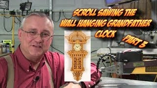 Scroll Sawing Inside Cuts: The Wall Hanging Grandfather Clock Pt. 3