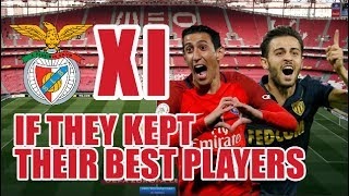 Benfica XI If They Kept Their Best Players