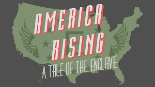 America Rising - A Tale of the Enclave