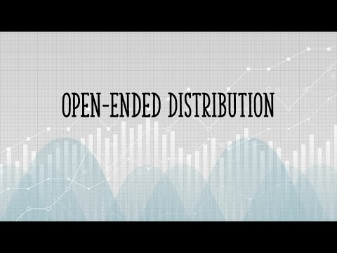 What is an open ended distribution?