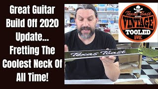 New Great Guitar Build Off 2020 Update... Fretting The Coolest Neck Of All Time!