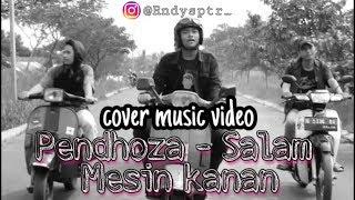 Pendhoza - Salam Mesin Kanan ( Cover Official Video )