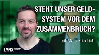 Steht unser Geldsystem vor dem Zusammenbruch? Interview mit Marc Friedrich | LYNX fragt nach