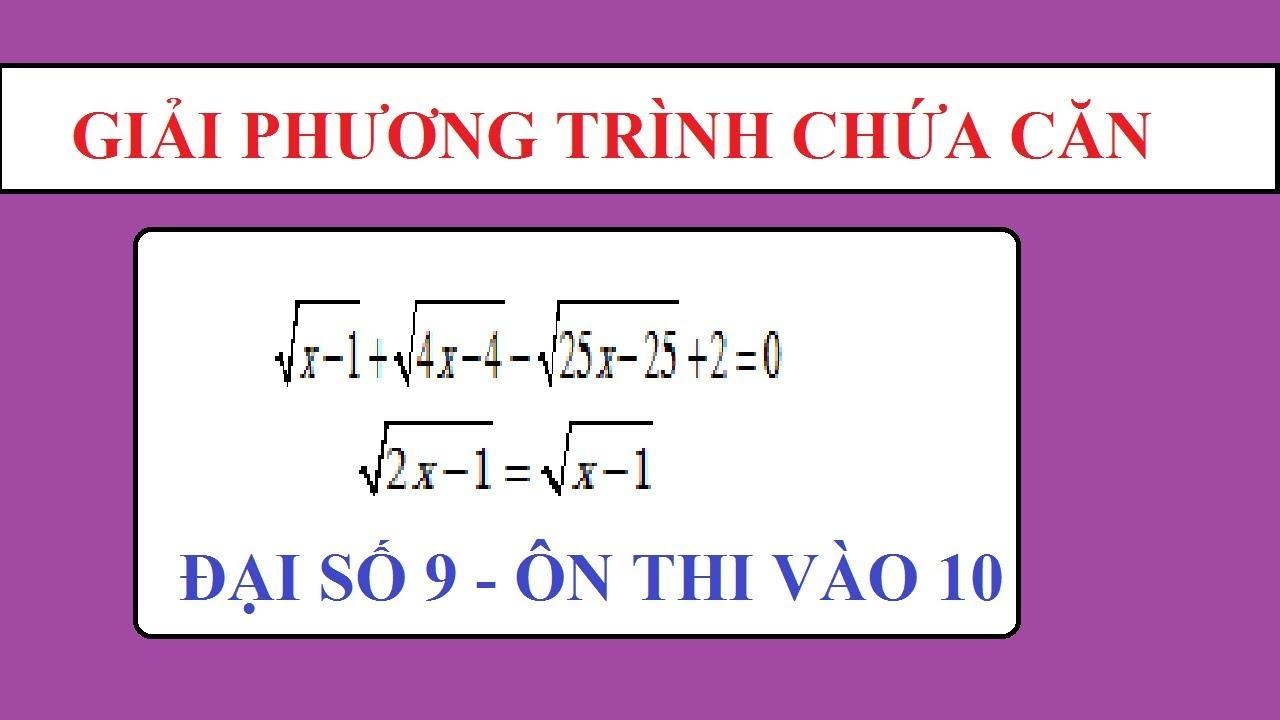 GIẢI PHƯƠNG TRÌNH CHỨA CĂN BẬC HAI – TÌM X – ÔN THI TOÁN 9 – LUYỆN THI VÀO LỚP 10 (P1)