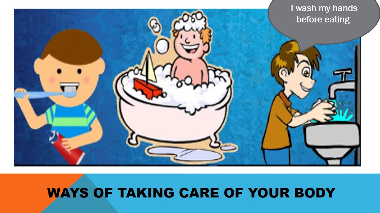 Your Body Ways Of Taking Care Of Your Body Nursery Online Teaching Materials Youtube